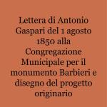 Lettera di Antonio Gaspari del 1 agosto 1850 alla Congregazione Municipale per il monumento Barbieri e disegno del progetto originario_1