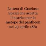 Lettera di Grazioso Spazzi che accetta l'incarico per le metope del pantheon nel 23 aprile 1861_1