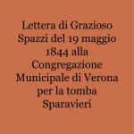 Lettera di Grazioso Spazzi del 19 maggio 1844 alla Congregazione Municipale di Verona per la tomba Sparavieri _1