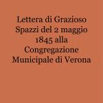 Lettera di Grazioso Spazzi del 2 maggio 1845 alla Congregazione Municipale di Verona_1